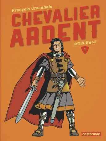 Chevalier Ardent - Tome 1 - L'intégrale