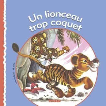 Un lionceau trop coquet