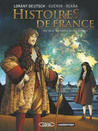 Histoires de France - Tome 2 - Louis XIV et Fouquet