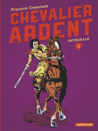Chevalier Ardent - Tome 2 - L'intégrale