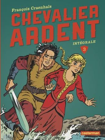 Chevalier ardent - Tome 3 - L'intégrale