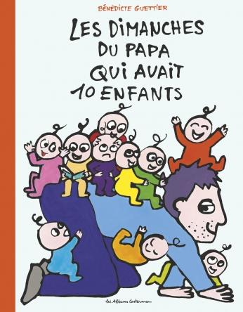 Les dimanches du papa qui avait 10 enfants