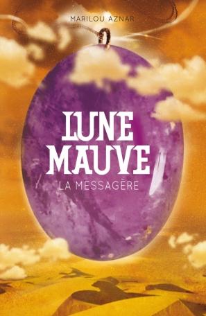 Lune Mauve - Tome 4 - La Messagère