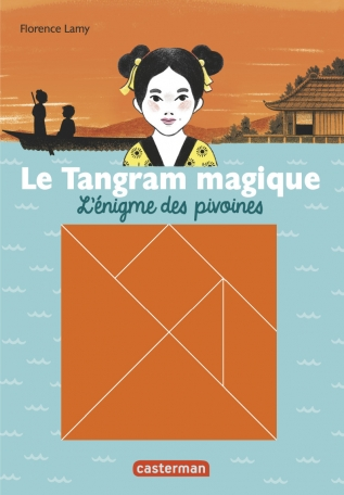 Le Tangram magique - Tome 1 - L'énigme des pivoines