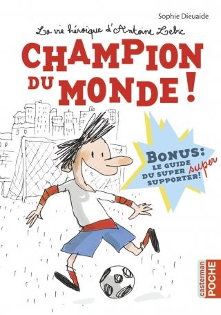 La vie héroïque d'Antoine Lebic - Champion du monde