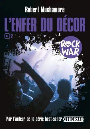 Rock War - Tome 2 - L'enfer du décor