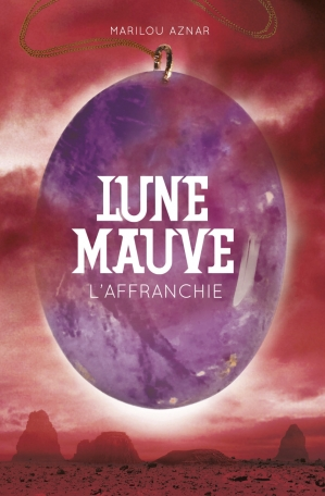 Lune mauve - Tome 3 - L'affranchie