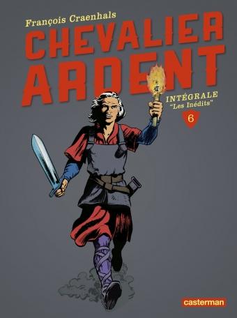 Chevalier Ardent - Tome 6 - L'Intégrale