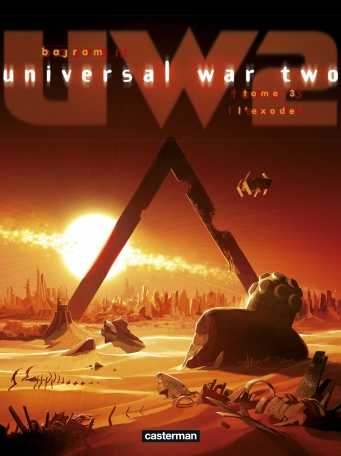 Universal War Two - Tome 3 - L'Exode