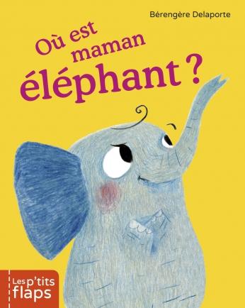 Où est maman éléphant ?