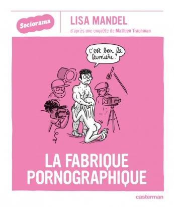 Sociorama - La Fabrique pornographique