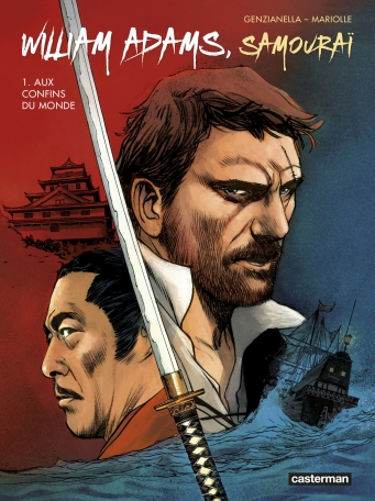 William Adams, samouraï - Tome 1 - Aux confins du monde