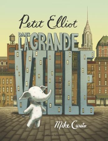 Petit Elliot dans la grande ville - Tome 1