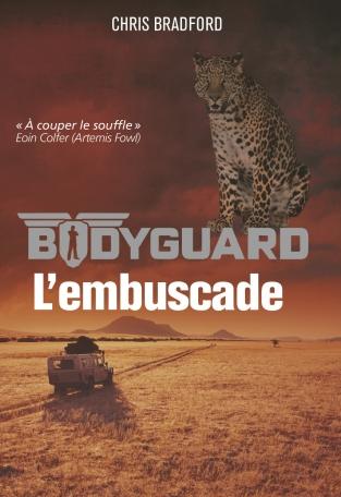 Bodyguard - Tome 3 - L'embuscade