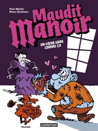 Maudit Manoir - Tome 2 - Un cœur gros comme ça