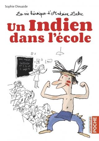 La vie héroïque d'Antoine Lebic - Un indien dans l'école