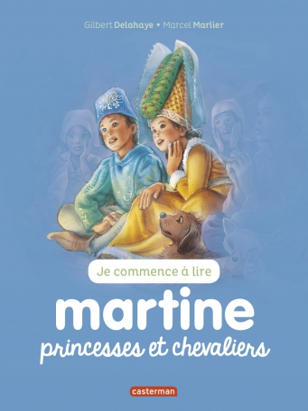 Martine - Princesses et chevaliers