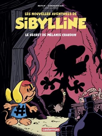 Les Nouvelles Aventures de Sibylline - Tome 1 - Le Secret de Mélanie Chardon