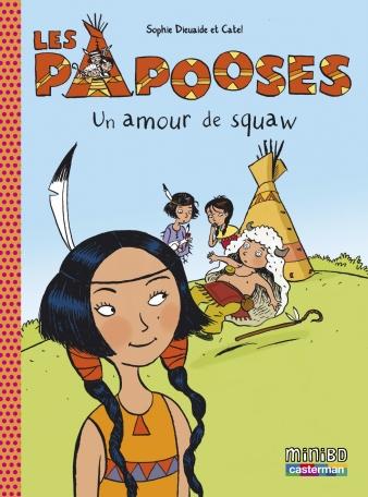 Les Papooses - Tome 4 - Un amour de squaw