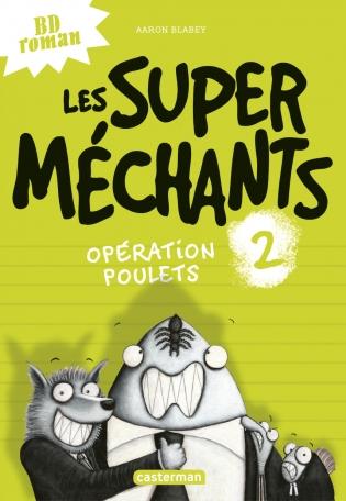 Les super méchants - Tome 2 - Opération Poulets