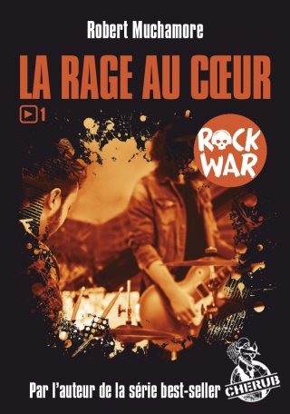 Rock War - Tome 1 - La rage au cœur