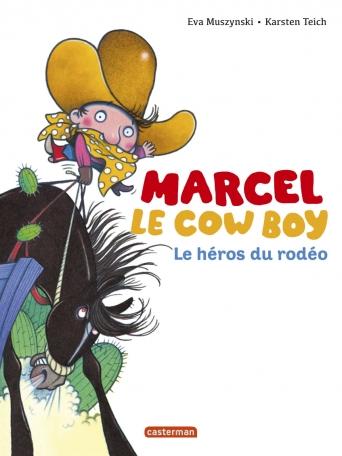 Marcel le cow boy (3) : Le héros du rodéo