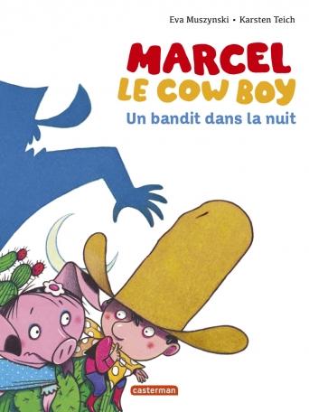 Marcel le cowboy - Tome 4 - Un bandit dans la nuit