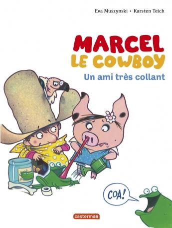 Marcel le cowboy - Tome 5 - Un ami très collant