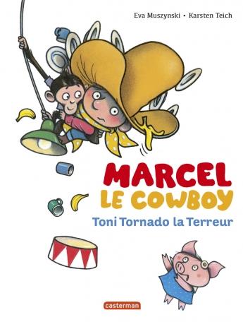 Marcel le cowboy - Tome 6 - Toni Tornado la Terreur