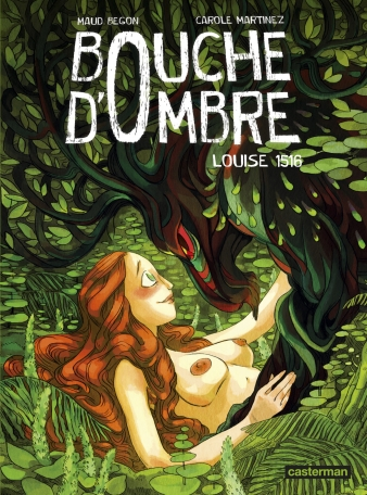 Bouche d'ombre - Tome 4 - Louise 1516