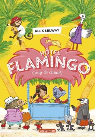 Hôtel Flamingo - Tome 2 - Coup de chaud !