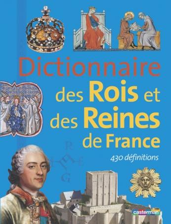 Dictionnaire des rois et des reines de France