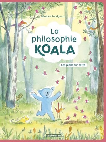 La philosophie Koala - Tome 2 - Les pieds sur Terre
