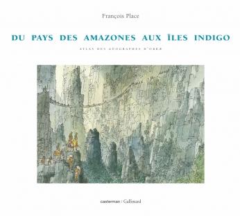 L' Atlas des géographes d' Orbæ - Tome 1 - Du pays des Amazones aux îles Indigo