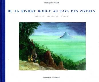 L' Atlas des géographes d' Orbæ - Tome 3 - De la Rivière Rouge au pays des Zizotls