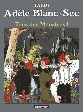 Adèle Blanc-Sec - Tome 7 - Tous des monstres !
