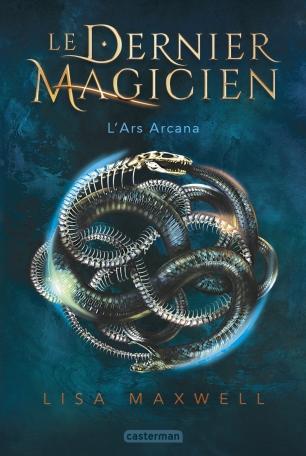 Le Dernier Magicien - Tome 1 - L'Ars Arcana