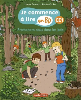 Promenons-nous dans les bois - Je commence à lire en BD : CE1