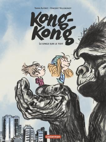 Kong-Kong - Tome 1 - Le singe sur le toit