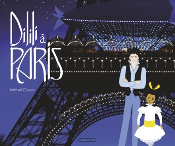 Dilili à Paris - Le grand album du film