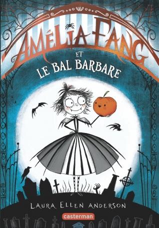 Amélia Fang - Tome 1 - Le Bal barbare