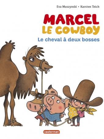 Marcel le cowboy - Tome 7 - Le cheval à deux bosses