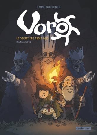 Voro, le secret des trois rois  - Tome 1 - Première partie