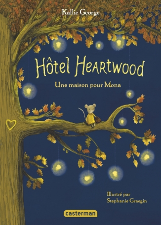 Hôtel Heartwood - Tome 1 - Une maison pour Mona