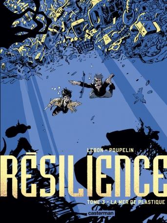Résilience - Tome 3 - La Mer de plastique