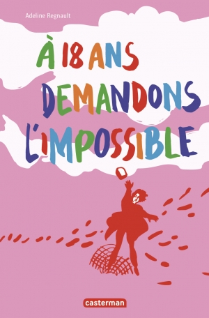 À 18 ans, demandons l'impossible !