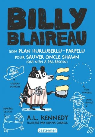 Billy Blaireau - Tome 2 - Son plan hurluberlu-farfelu pour sauver oncle Shawn (qui n'en a pas besoin)