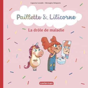 Paillette et Lilicorne - Tome 4 - La drôle de maladie