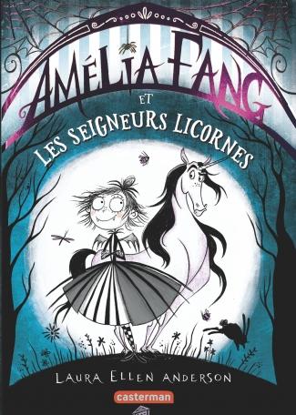 Amélia Fang - Tome 2 - et les Seigneurs licornes