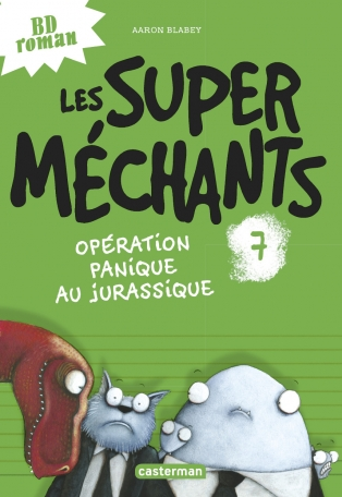 Les Super Méchants - Tome 7 - Opération panique au Jurassique